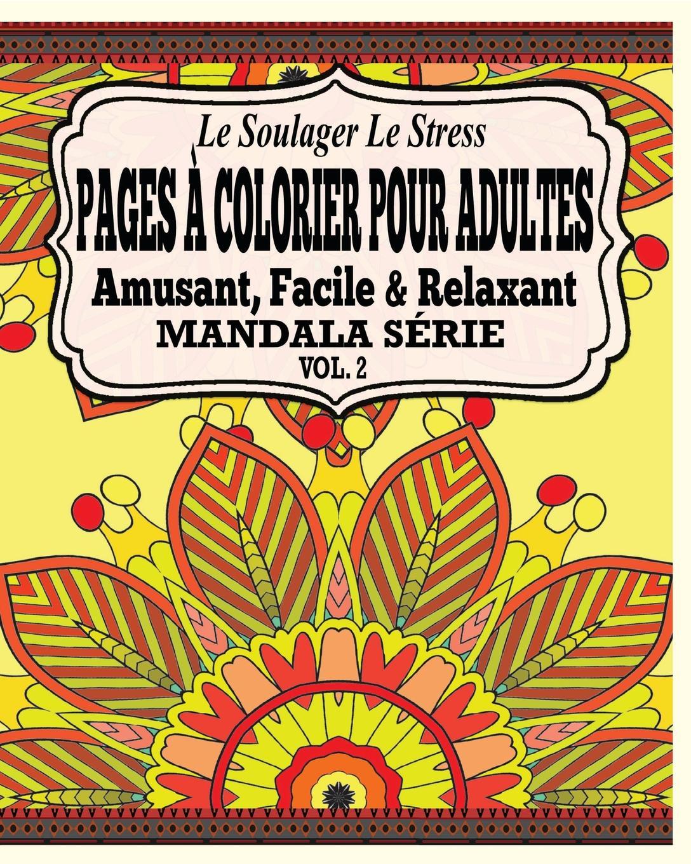 все цены на Jason Potash Le Soulager Le Stress Pages A Colorear Pour Adultes. Amusant, Facile & Relaxant Mandala Serie VOL. 2 онлайн