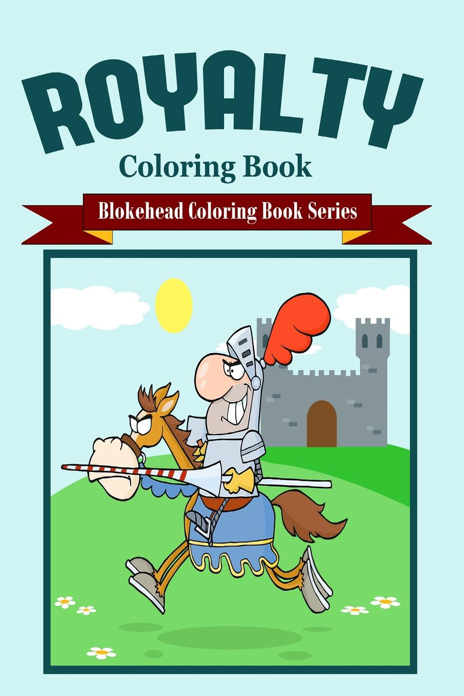 The Blokehead Royalty Coloring Book kings and queens