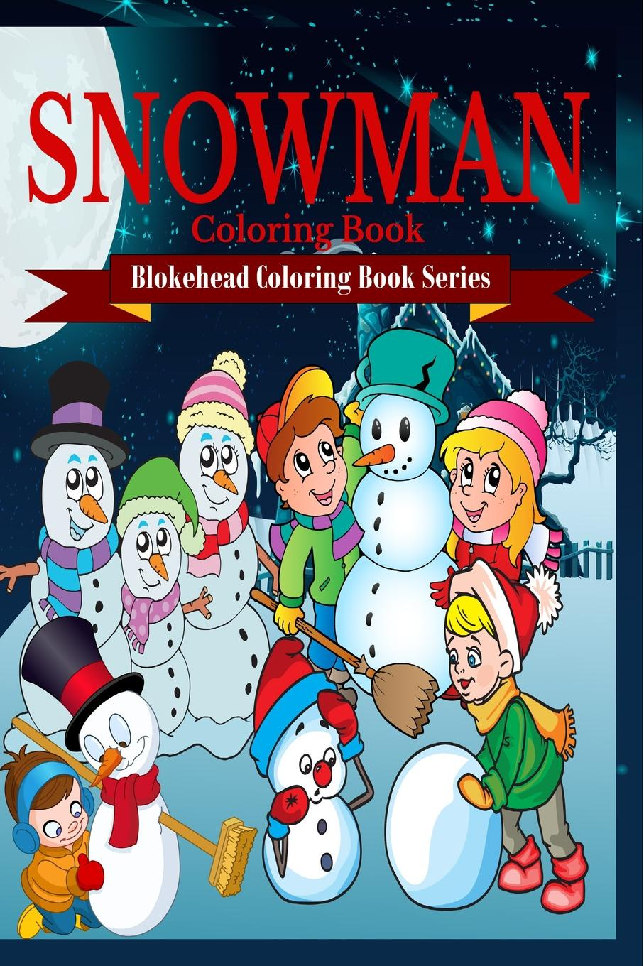 The Blokehead Snowman Coloring Book sandra staines crazy maze coloring book