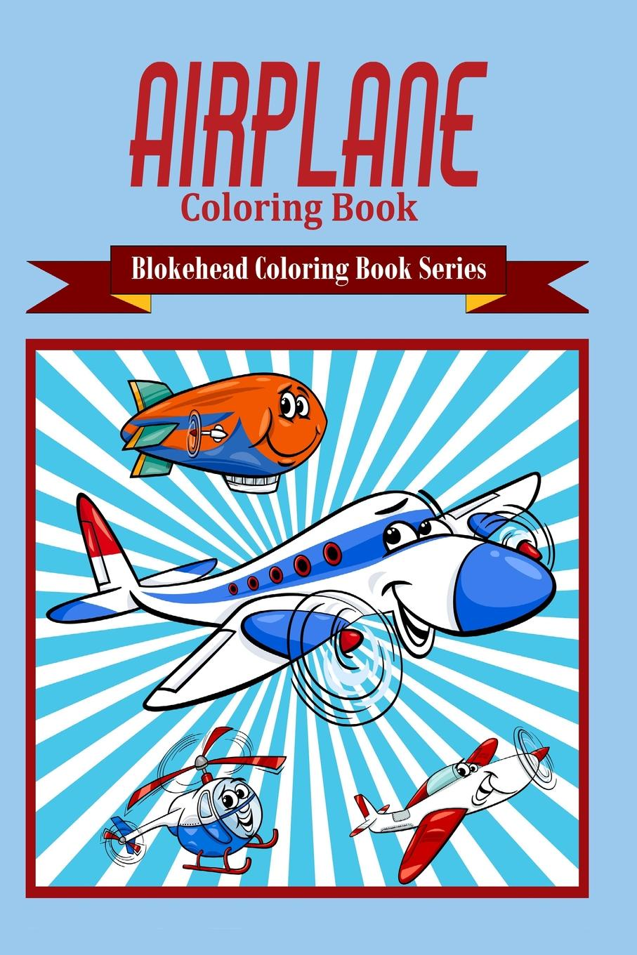 The Blokehead Airplane Coloring Book sandra staines crazy maze coloring book