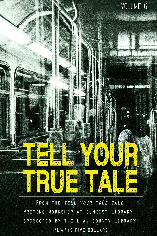 Tell Your True Tale. Sunkist/La Puente