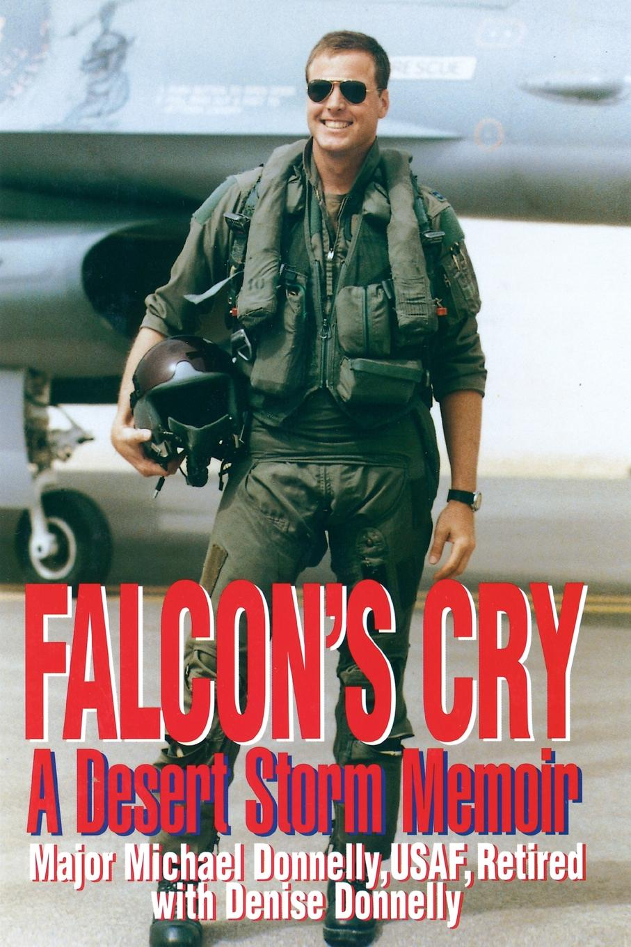 Michael Donnelly, Denise Donnelly Falcon's Cry. A Desert Storm Memoir все цены