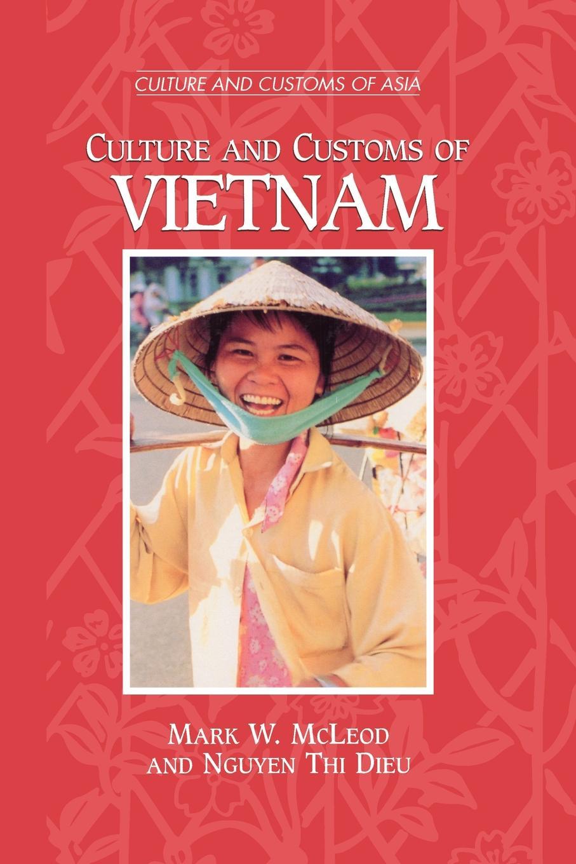 Фото - Mark W. McLeod Culture and Customs of Vietnam stanley w beesley vietnam the heartland remembers