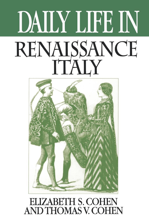 Thomas Cohen Daily Life in Renaissance Italy marking the jews in renaissance italy