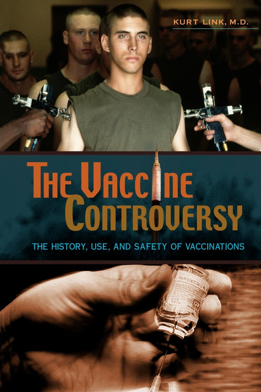 Kurt Link The Vaccine Controversy. The History, Use, and Safety of Vaccinations economic and biological aspects of vaccinations