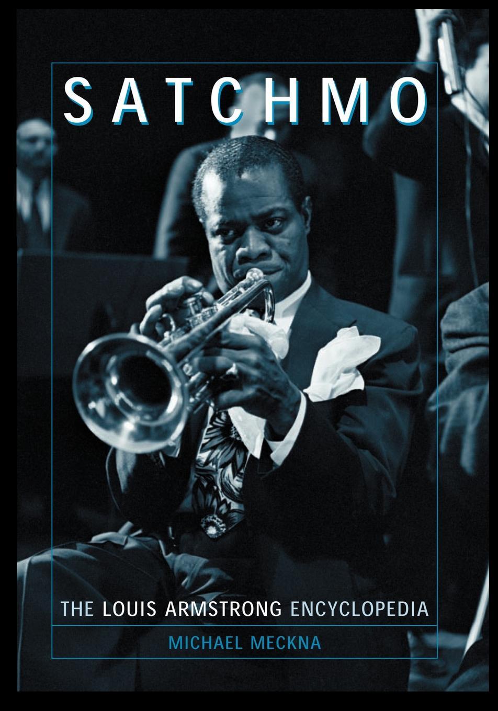 купить Michael Meckna Satchmo. The Louis Armstrong Encyclopedia по цене 2777 рублей