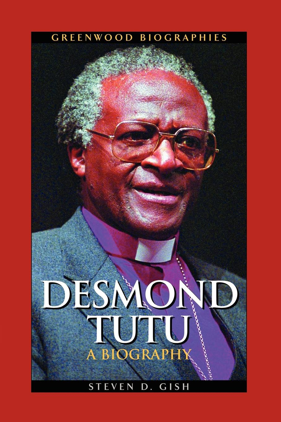 Steven D. Dr Gish Desmond Tutu. A Biography kols furniture комод desmond