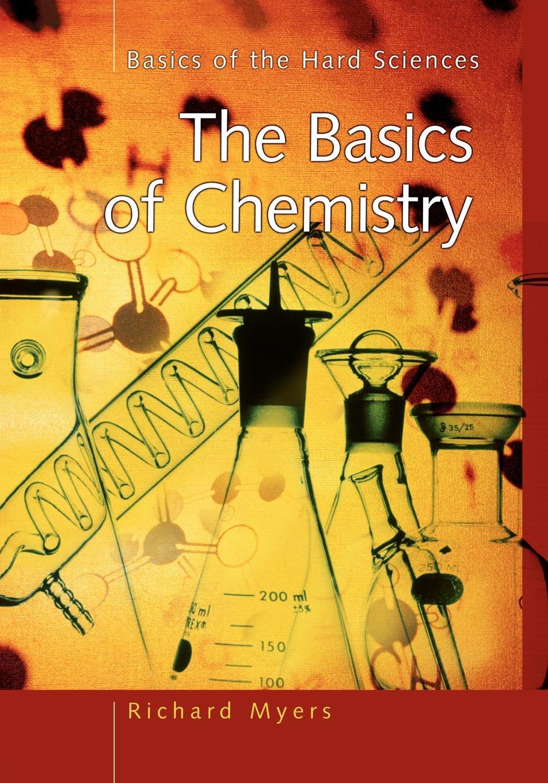 Richard Myers The Basics of Chemistry недорого