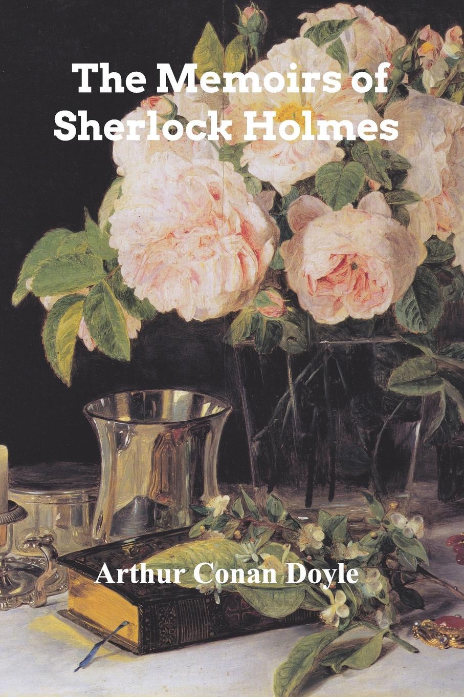 Arthur Conan Doyle The Memoirs of Sherlock Holmes
