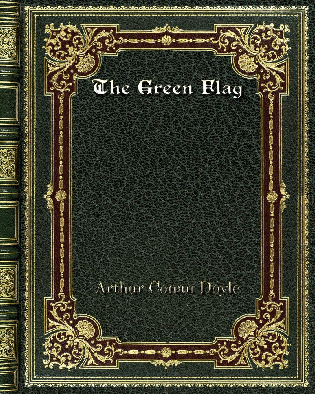 купить Arthur Conan Doyle The Green Flag в интернет-магазине