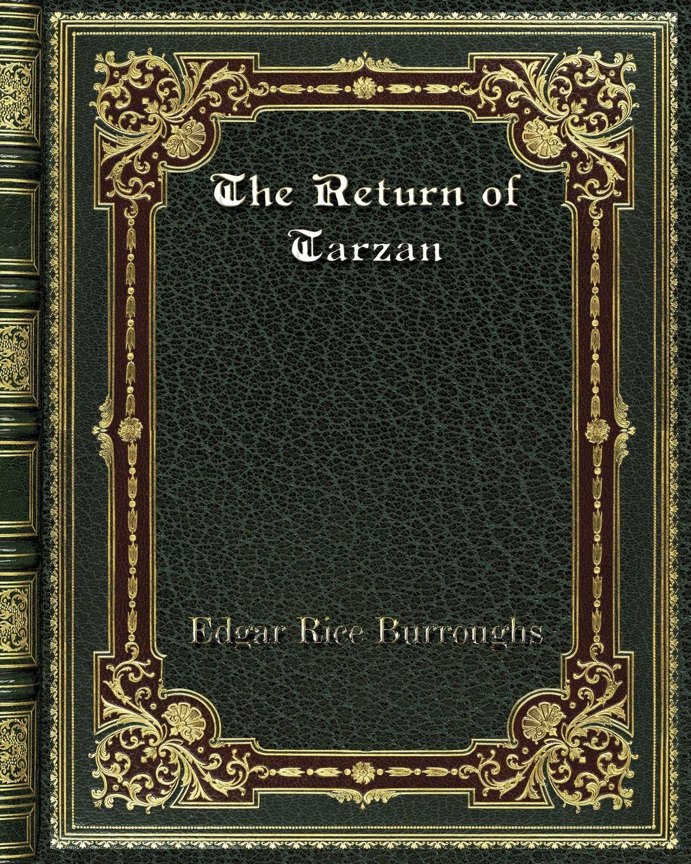 Edgar Rice Burroughs The Return of Tarzan edgar rice burroughs the beasts of tarzan