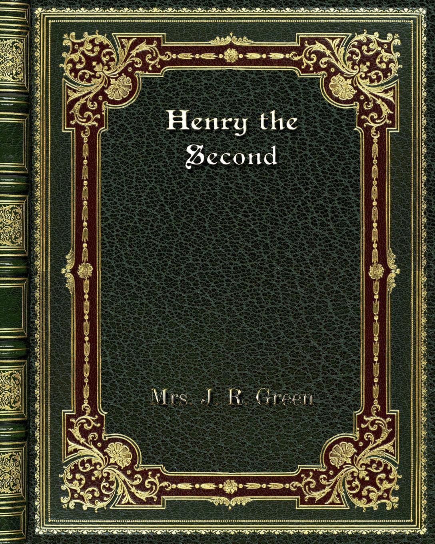 Mrs. J. R. Green Henry the Second r j palacio ime