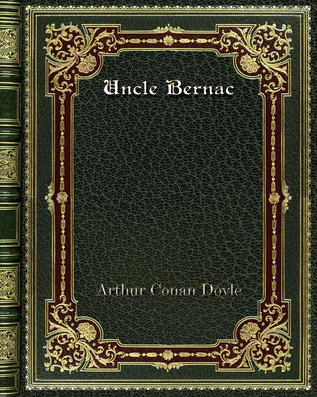 Arthur Conan Doyle Uncle Bernac doyle arthur conan the poison belt