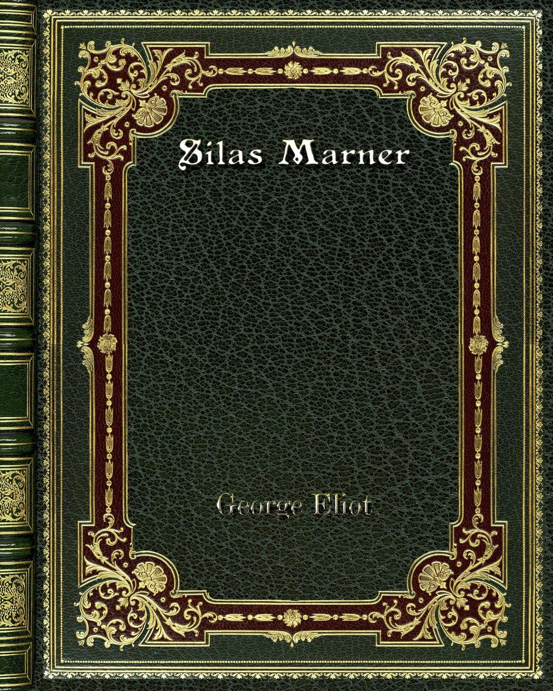 George Eliot Silas Marner george eliot impressions of theophrastus such