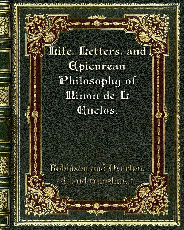 Overton. ed., translation. Life. Letters. and Epicurean Philosophy of Ninon de L Enclos. все цены