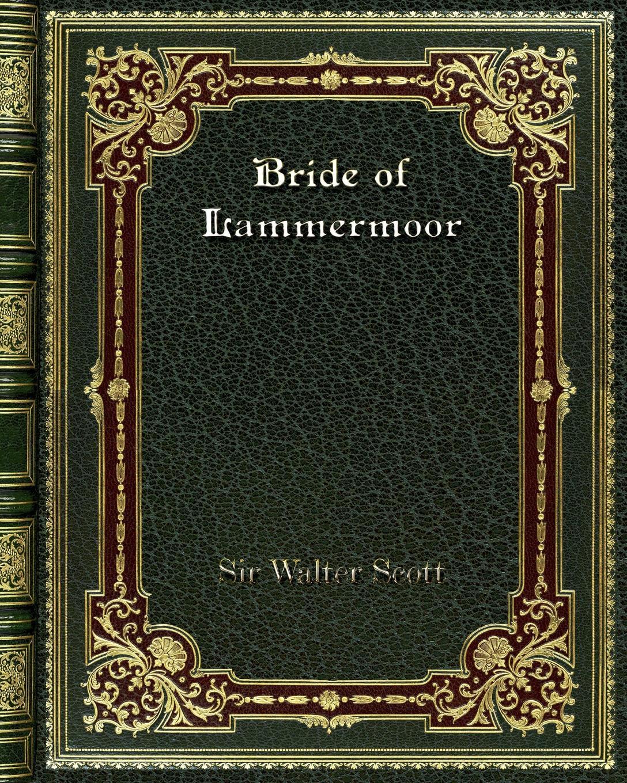 лучшая цена Sir Walter Scott Bride of Lammermoor