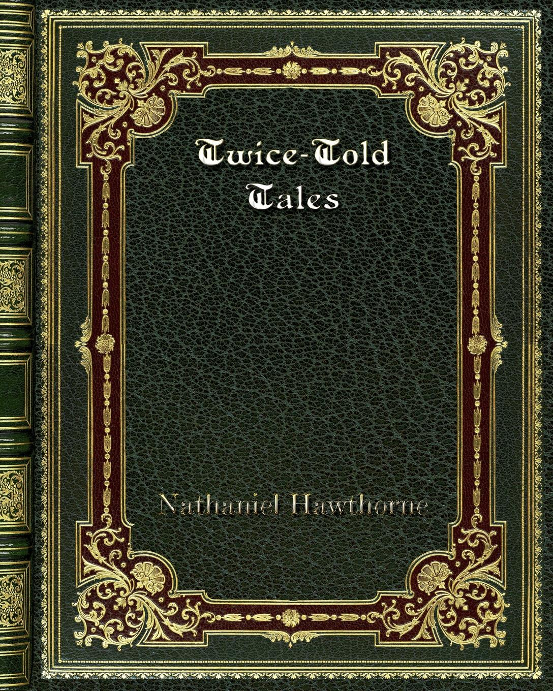 Hawthorne Nathaniel Twice-Told Tales hawthorne nathaniel the sister years from twice told tales