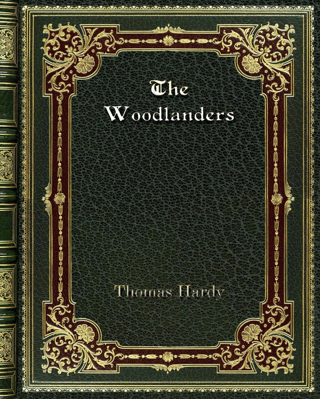 лучшая цена Thomas Hardy The Woodlanders