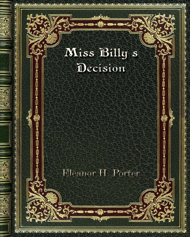 Eleanor H. Porter Miss Billy's Decision недорго, оригинальная цена