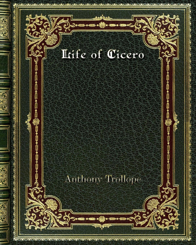 Anthony Trollope Life of Cicero trollope anthony lady anna