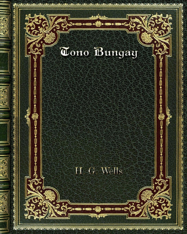 H. G. Wells Tono Bungay