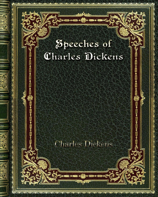 Чарльз Диккенс Speeches of Charles Dickens dickens charles christmas carol special ed dickens charles