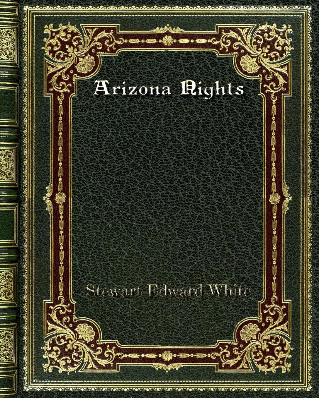 Stewart Edward White Arizona Nights dostoyevsky f white nights