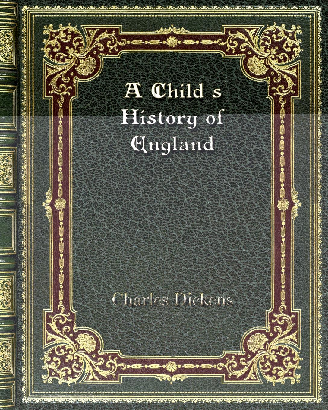 Чарльз Диккенс A Child's History of England herford oliver a child s primer of natural history