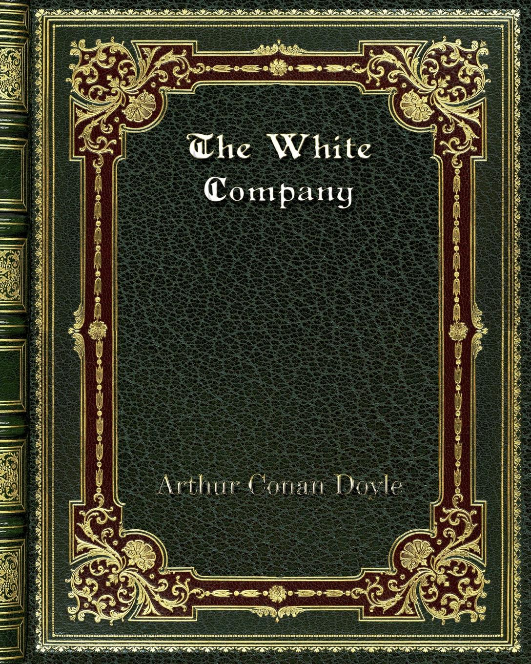 купить Arthur Conan Doyle The White Company в интернет-магазине