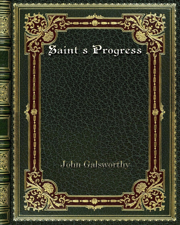 John Galsworthy Saint's Progress недорого