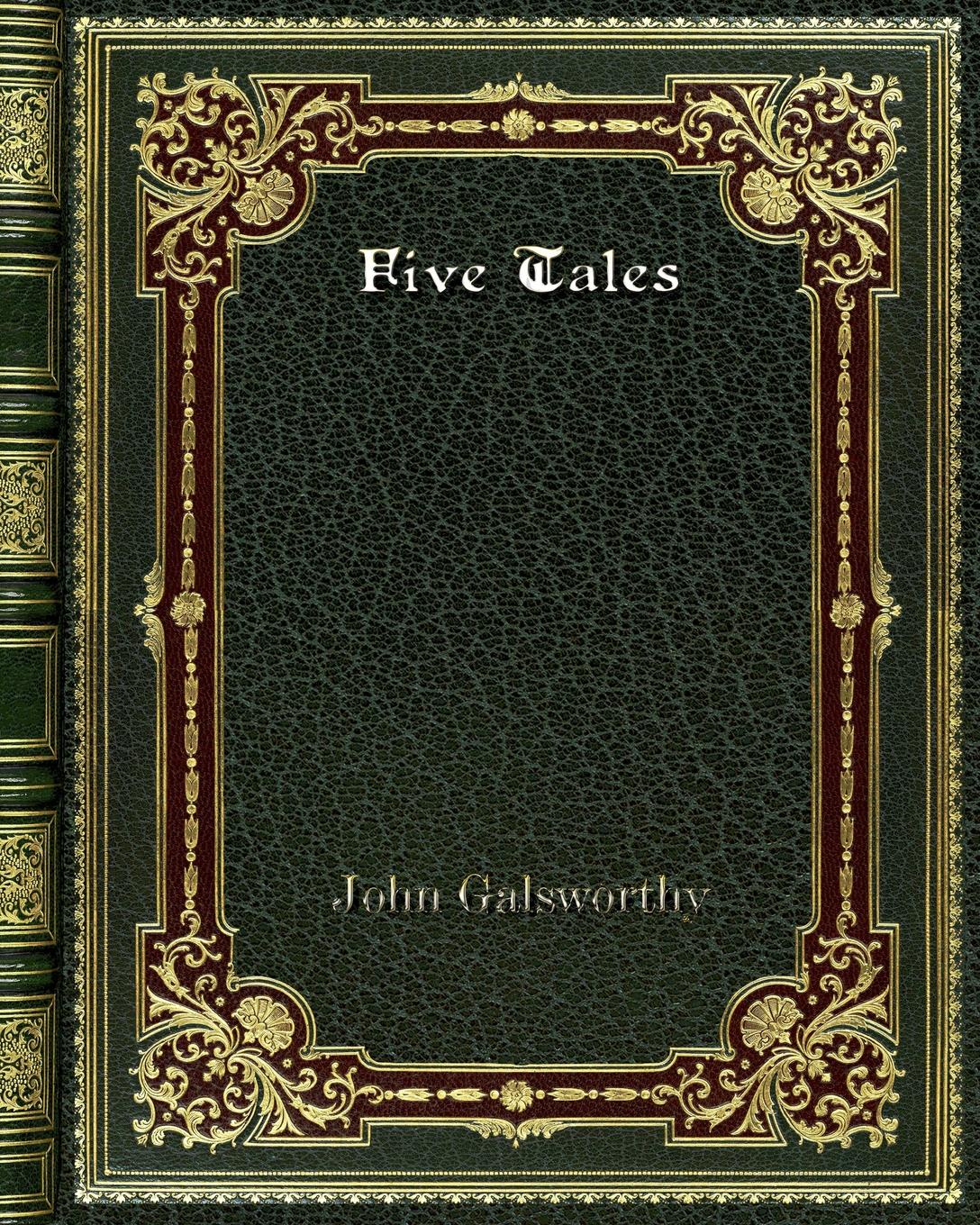 John Galsworthy Five Tales