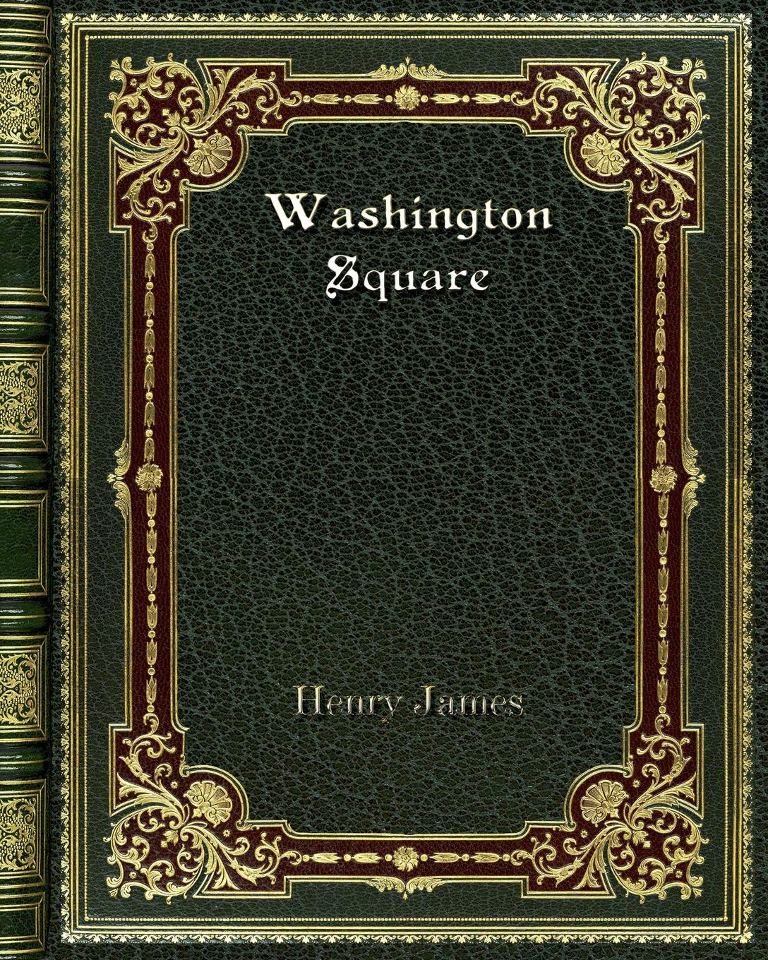 Henry James Washington Square henry james confidence