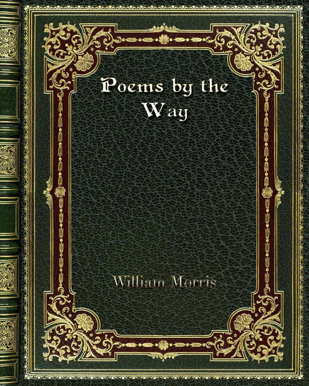 William Morris Poems by the Way недорго, оригинальная цена