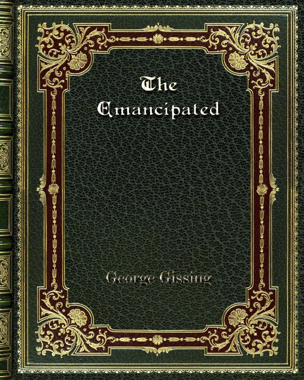 Gissing George The Emancipated стоимость