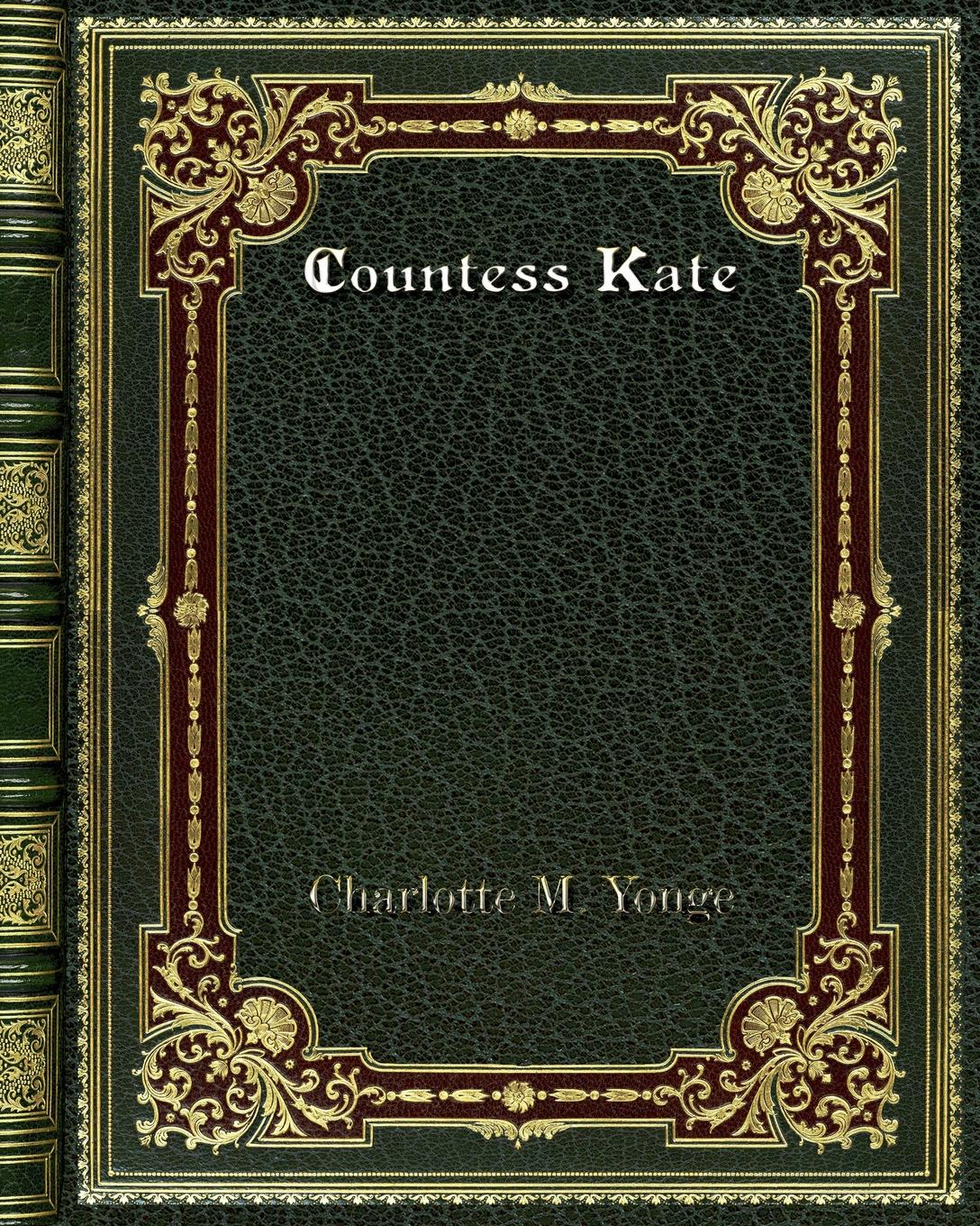 Charlotte M. Yonge Countess Kate
