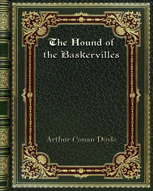 Arthur Conan Doyle The Hound of the Baskervilles doyle arthur conan the poison belt
