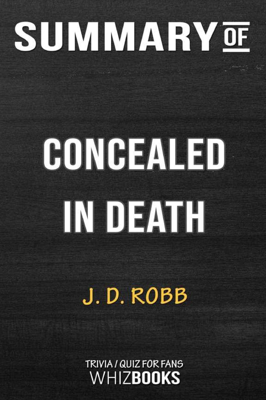 цены на WhizBooks Summary of Concealed in Death. Trivia/Quiz for Fans  в интернет-магазинах