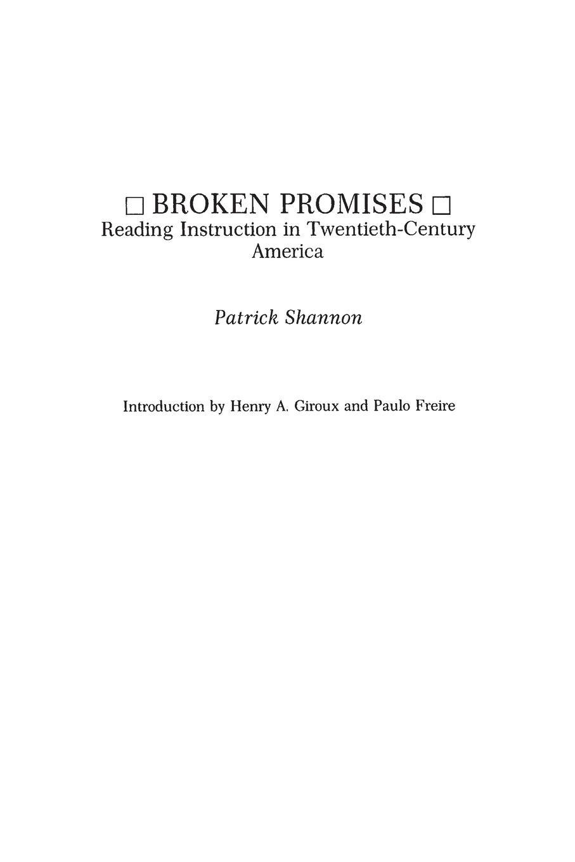 Patrick Shannon Broken Promises. Reading Instruction in Twentieth-Century America