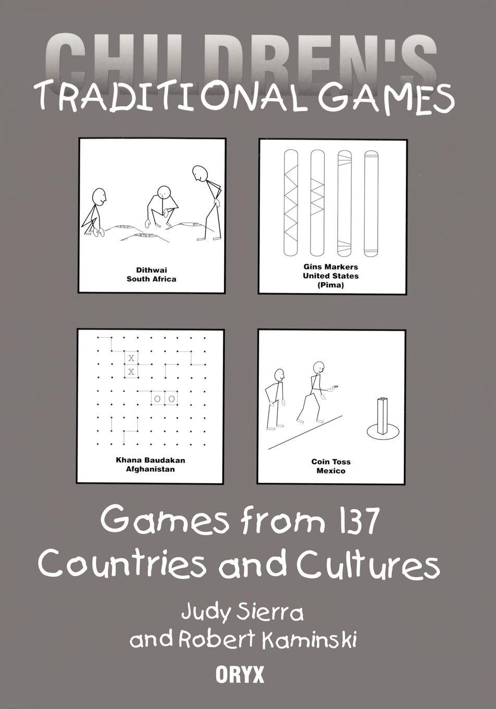 Robert Kaminski, Judy Sierra Children's Traditional Games. Games from 137 Countries and Cultures judy sierra the sleepy little alphabet