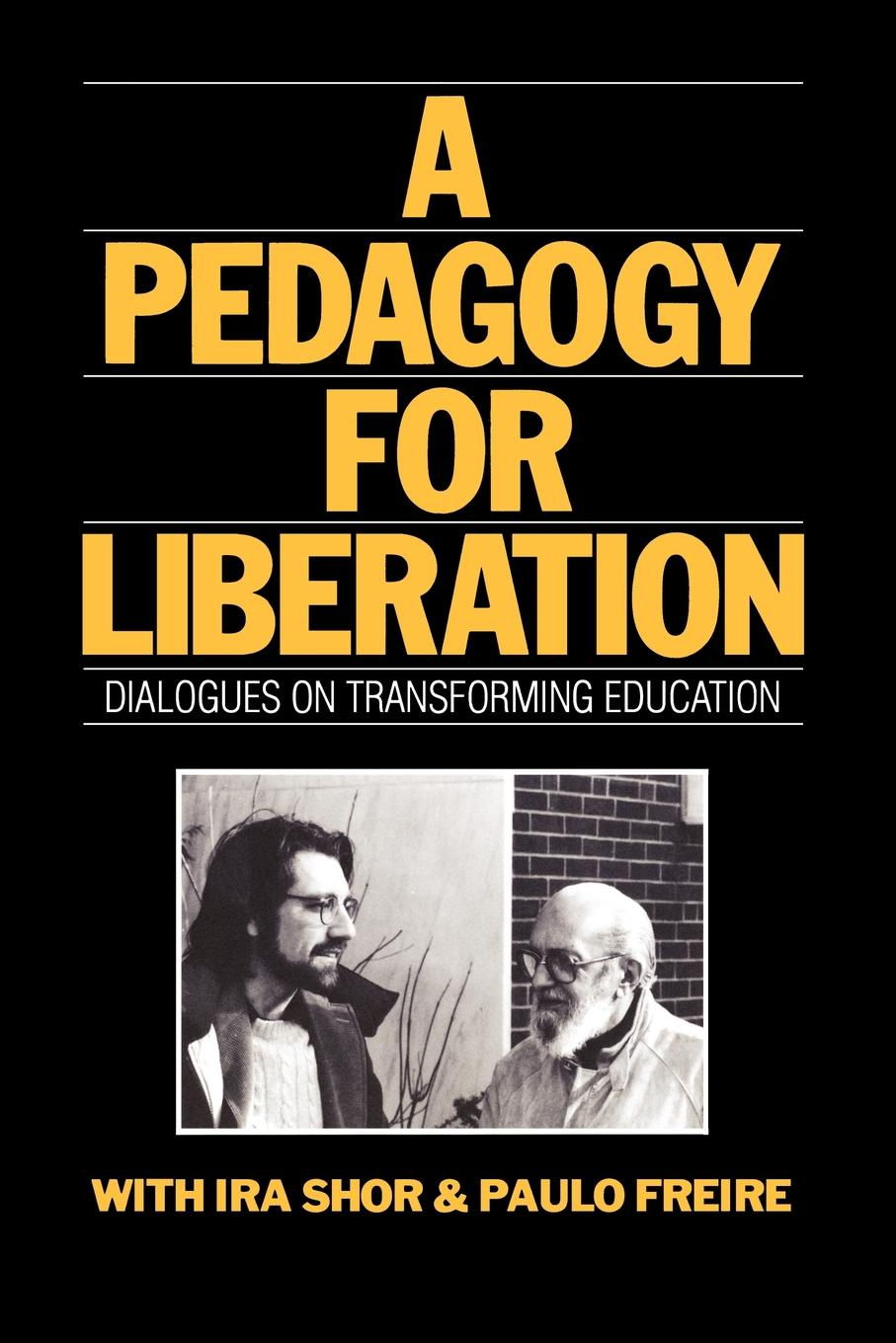 Ira Shor, Paulo Freire A Pedagogy for Liberation. Dialogues on Transforming Education j davim paulo mechanical engineering education