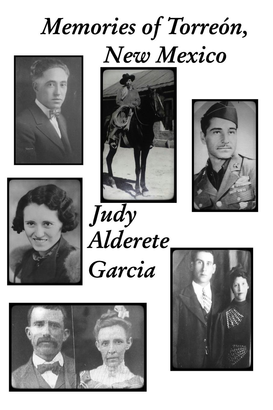 Judy Alderete Garcia Memories of Torreon, New Mexico