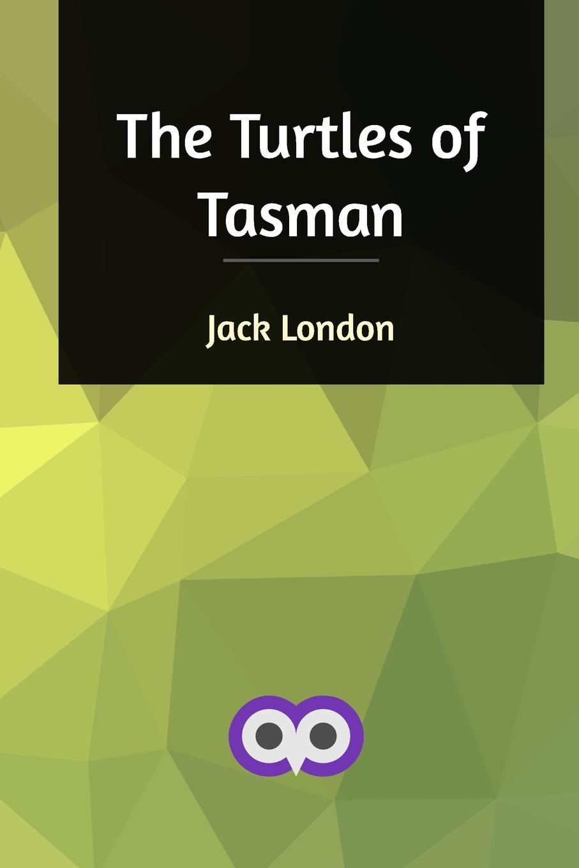 Jack London The Turtles of Tasman wreathed