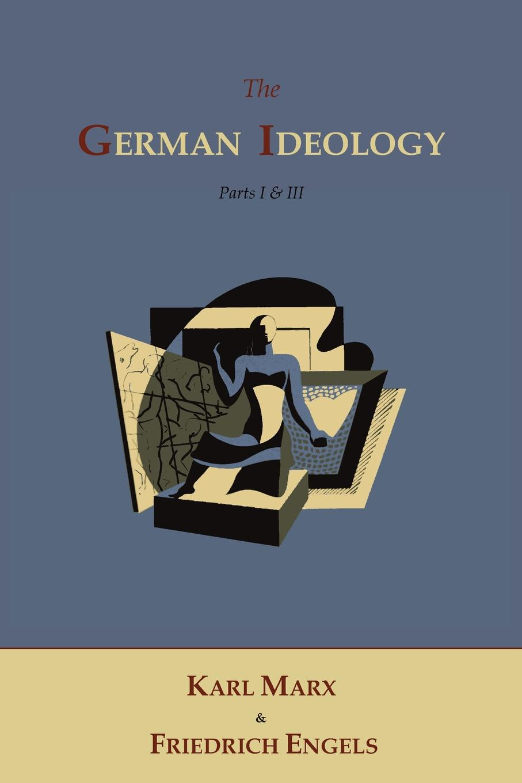 Marx Karl, Friedrich Engels The German Ideology engels friedrich feuerbach the roots of the socialist philosophy