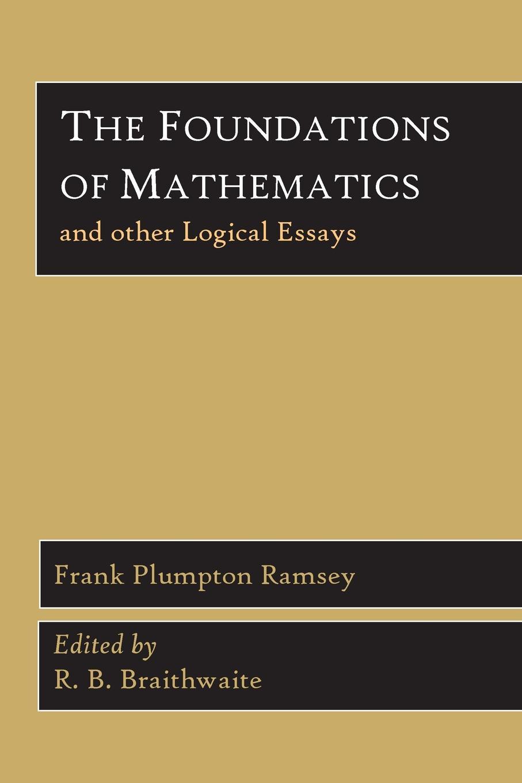 цены на Frank Plumpton Ramsey The Foundations of Mathematics and Other Logical Essays в интернет-магазинах