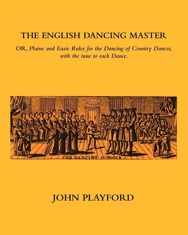 John Playford The English Dancing Master neil mckenty in the stillness dancing the journey of john main