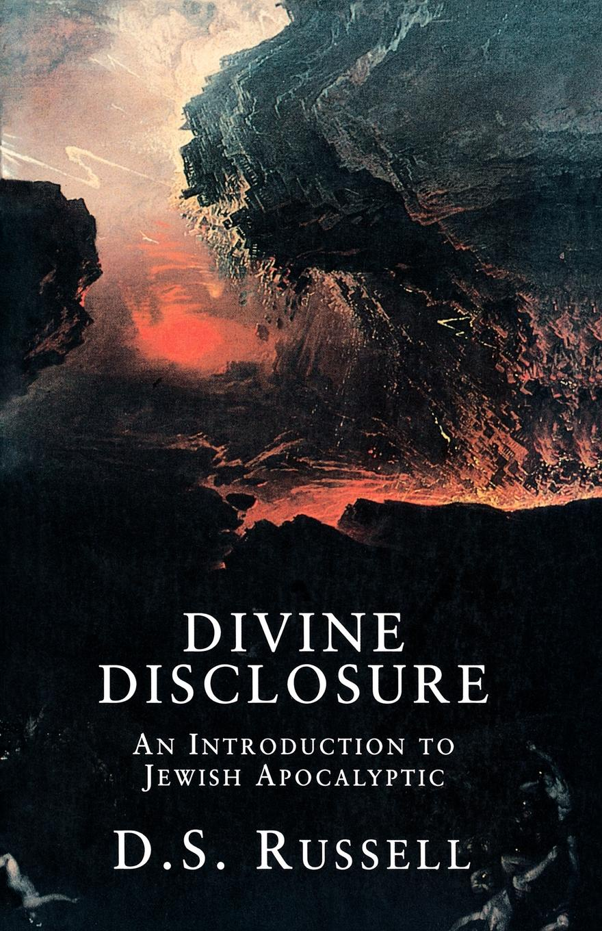 D. S. Russell Divine Disclosure. An Introduction to Jewish Apocalyptic apocalyptic fiction