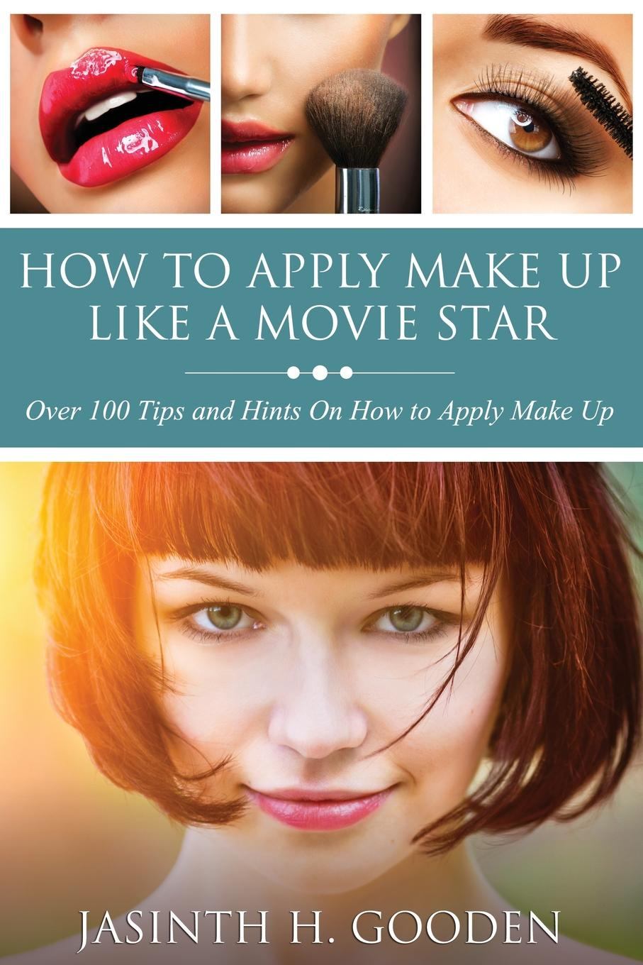 Jasinth H. Gooden How to Apply Make Up Like in the Movies