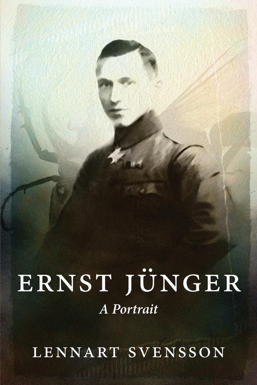 Lennart Svensson Ernst Junger - A Portrait ernst jünger przybliżenia narkotyki i upojenie