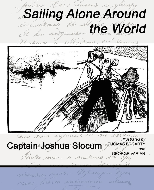 Joshua Slocum Captain Joshua Slocum, Captain Joshua Slocum Sailing Alone Around the World