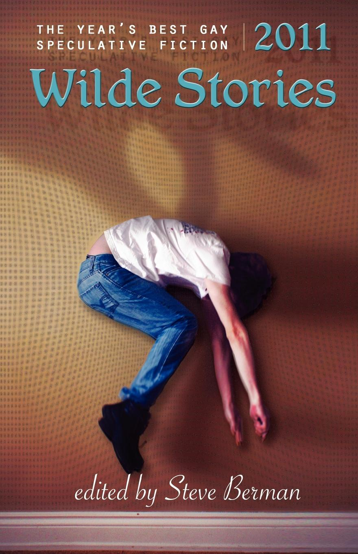 Wilde Stories 2011. The Year's Best Gay Speculative Fiction недорго, оригинальная цена